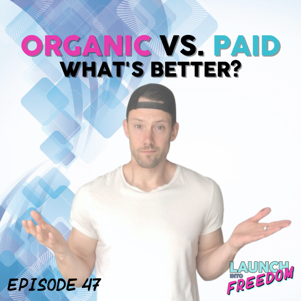 Cover of the Launch Into Freedom Episode 47 How To Use Paid Ads To Boost Your Organic Marketing (and vice versa…)