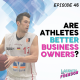 Cover of the Launch Into Freedom Episode 46 Are Athletes The Better Entrepreneurs?
